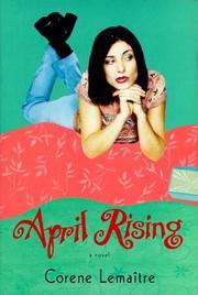 APRIL RISING by Corene Lemaitre