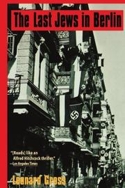 THE LAST JEWS IN BERLIN by Leonard Gross