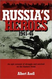RUSSIA'S HEROES by Albert Axell