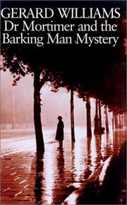 DR. MORTIMER AND THE BARKING MAN MYSTERY by Gerard Williams
