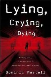 LYING CRYING DYING by Dominic Martell