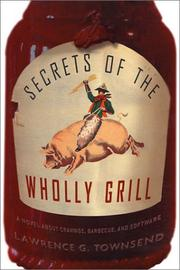 SECRETS OF THE WHOLLY GRILL by Lawrence G. Townsend