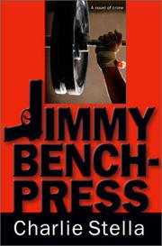 JIMMY BENCH-PRESS by Charlie Stella