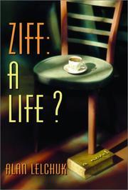 ZIFF: A LIFE? by Alan Lelchuk