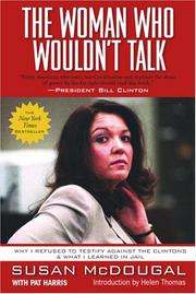 THE WOMAN WHO WOULDN'T TALK by Susan McDougal