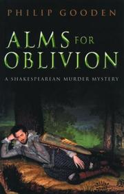 ALMS FOR OBLIVION by Philip Gooden