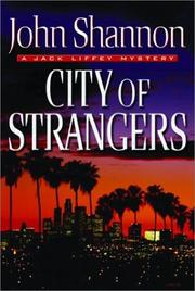 CITY OF STRANGERS by John Shannon