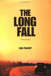THE LONG FALL by Lynn Kostoff