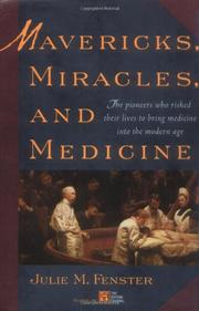 MAVERICKS, MIRACLES, AND MEDICINE by Julie Fenster