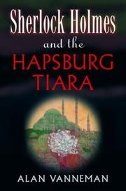SHERLOCK HOLMES AND THE HAPSBURG TIARA by Alan Vanneman