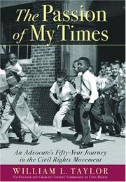 THE PASSION OF MY TIMES by William L. Taylor