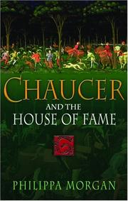 CHAUCER AND THE HOUSE OF FAME by Philippa Morgan