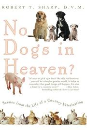 NO DOGS IN HEAVEN? by Robert T. Sharp