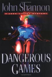 DANGEROUS GAMES by John Shannon