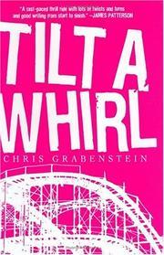 TILT A WHIRL by Chris Grabenstein