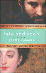 LATE AND SOON by Robert J. Hughes
