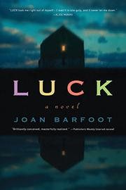 LUCK by Joan Barfoot