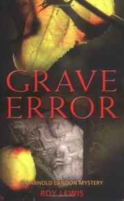 GRAVE ERROR by Roy Lewis
