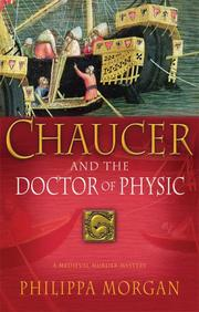 CHAUCER AND THE DOCTOR OF PHYSIC by Philippa Morgan