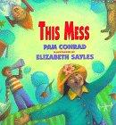 THIS MESS by Pam Conrad