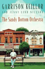 THE SANDY BOTTOM ORCHESTRA by Garrison Keillor