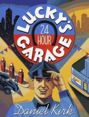 LUCKY'S 24-HOUR GARAGE by Daniel Kirk