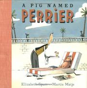 A PIG NAMED PERRIER by Elizabeth Spurr