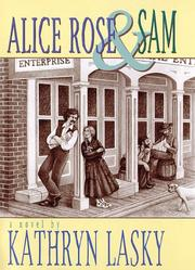 ALICE ROSE AND SAM by Kathryn Lasky