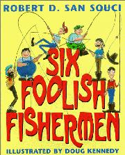 SIX FOOLISH FISHERMAN by Robert D. San Souci