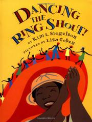 DANCING THE RING SHOUT! by Kim L. Siegelson