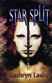 STAR SPLIT by Kathryn Lasky
