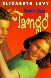 SEVENTH GRADE TANGO by Elizabeth Levy