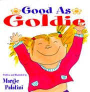 GOOD AS GOLDIE by Margie Palatini