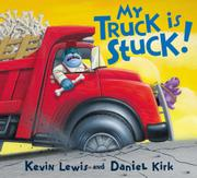 MY TRUCK IS STUCK by Kevin Lewis