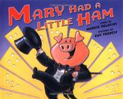 MARY HAD A LITTLE HAM by Margie Palatini