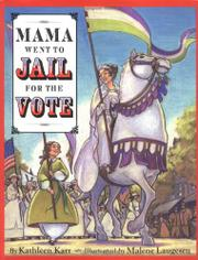 MAMA WENT TO JAIL FOR THE VOTE by Kathleen Karr