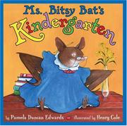 MS. BITSY BAT'S KINDERGARTEN by Pamela Duncan Edwards