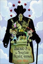 ANTONIO S & THE MYSTERIOUS THEODORE GUZMAN by Odo Hirsch