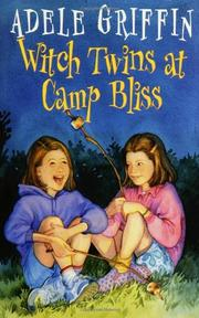 WITCH TWINS AT CAMP BLISS by Adele Griffin