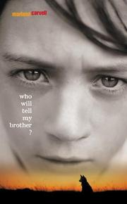 WHO WILL TELL MY BROTHER? by Marlene Carvell
