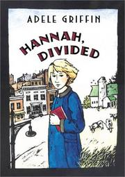 HANNAH, DIVIDED by Adele Griffin
