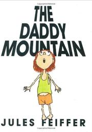 THE DADDY MOUNTAIN by Jules Feiffer