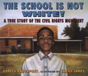THE SCHOOL IS NOT WHITE! by Doreen Rappaport