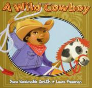 A WILD COWBOY by Dana Kessimakis Smith