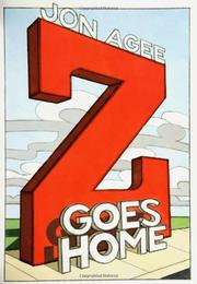 Z GOES HOME by Jon Agee