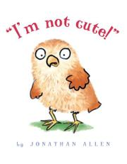 "Book Cover for ""I'M NOT CUTE!"""