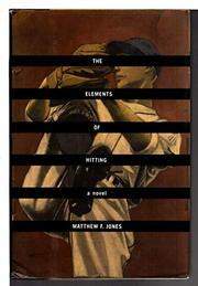 THE ELEMENTS OF HITTING by Matthew F. Jones