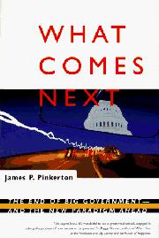 WHAT COMES NEXT by James P. Pinkerton