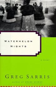WATERMELON NIGHTS by Greg Sarris