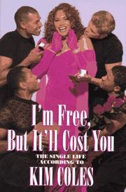 I'M FREE, BUT IT'LL COST YOU by Kim Coles